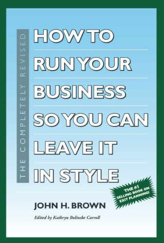 How to Run Your Business So You Can Leave It in Style