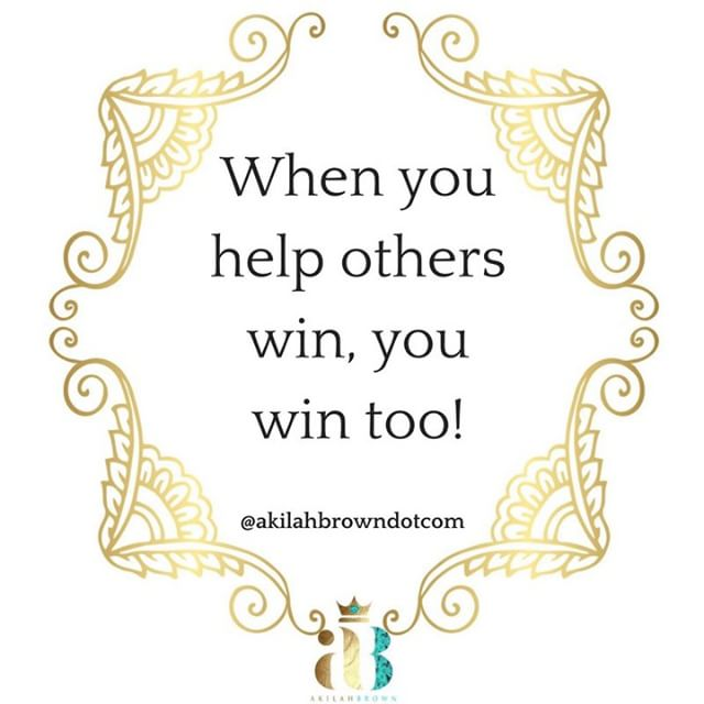 Be willing to help others achieve their goals too! Don't have a selfish mindset about not wanting to help others and only being about self. If it's just proof reading their resume, helping them study, promoting and supporting their business, giving a good recommendation, etc. Don't hold back what's in your ability to help others win!