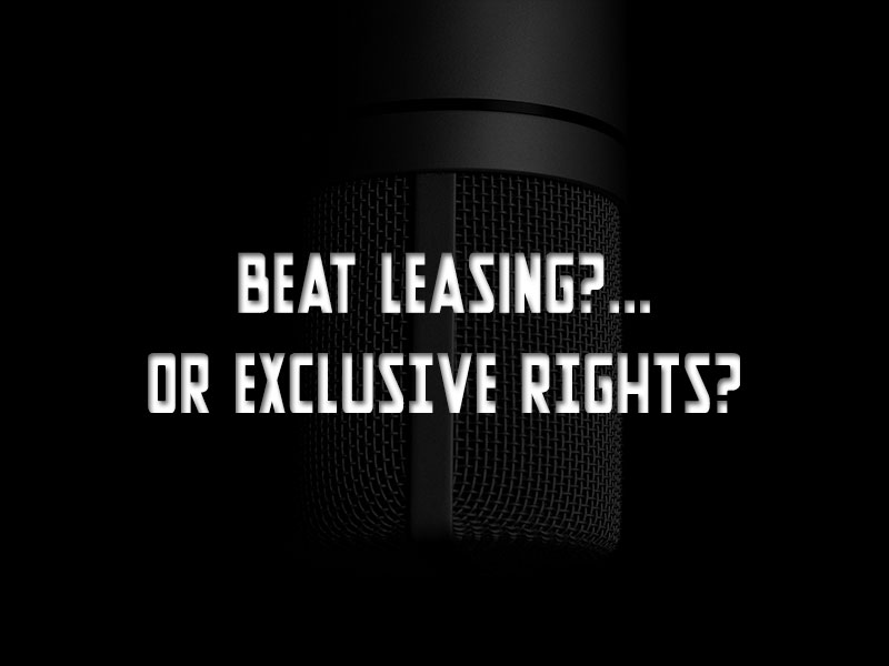 Beat Leasing or Exclusive Rights? What to Know in 2019