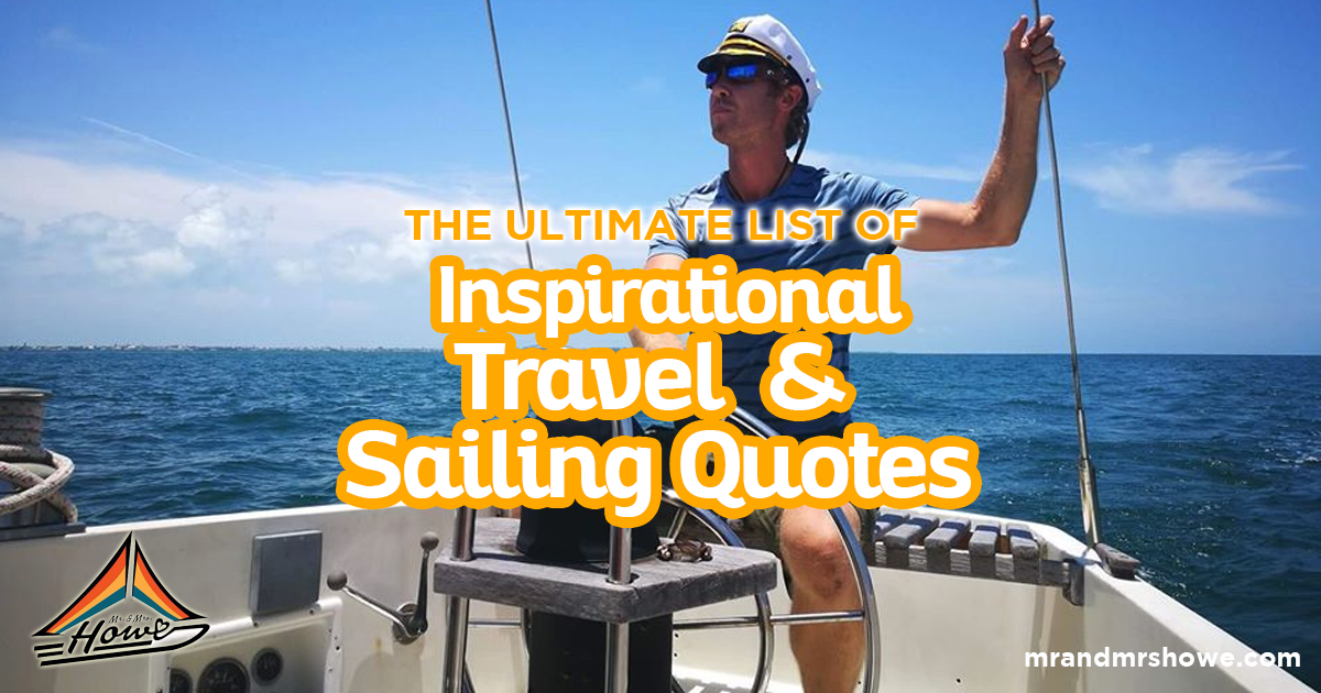 The Ultimate List Of Inspirational Travel And Sailing Quotes Best Inspirational Sailing Quotes