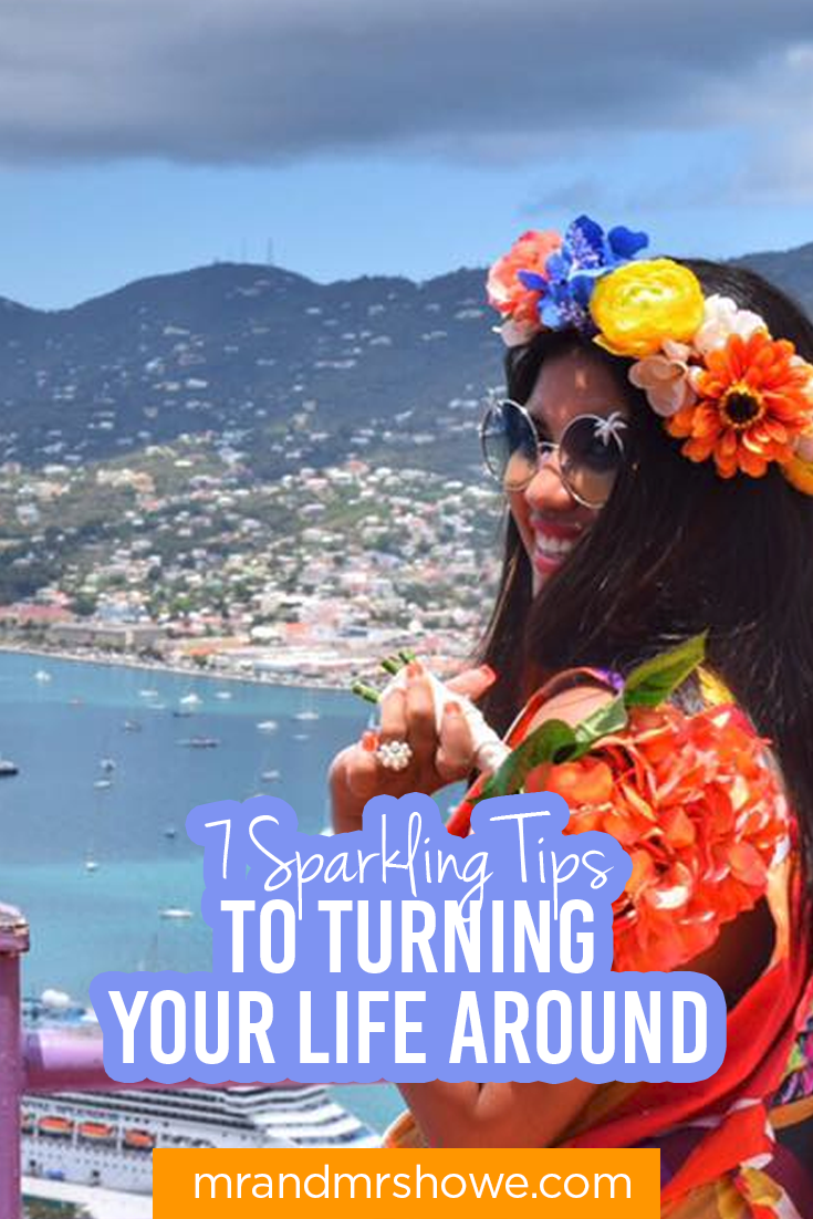 7 Sparkling Tips to Turning Your Life Around1.png