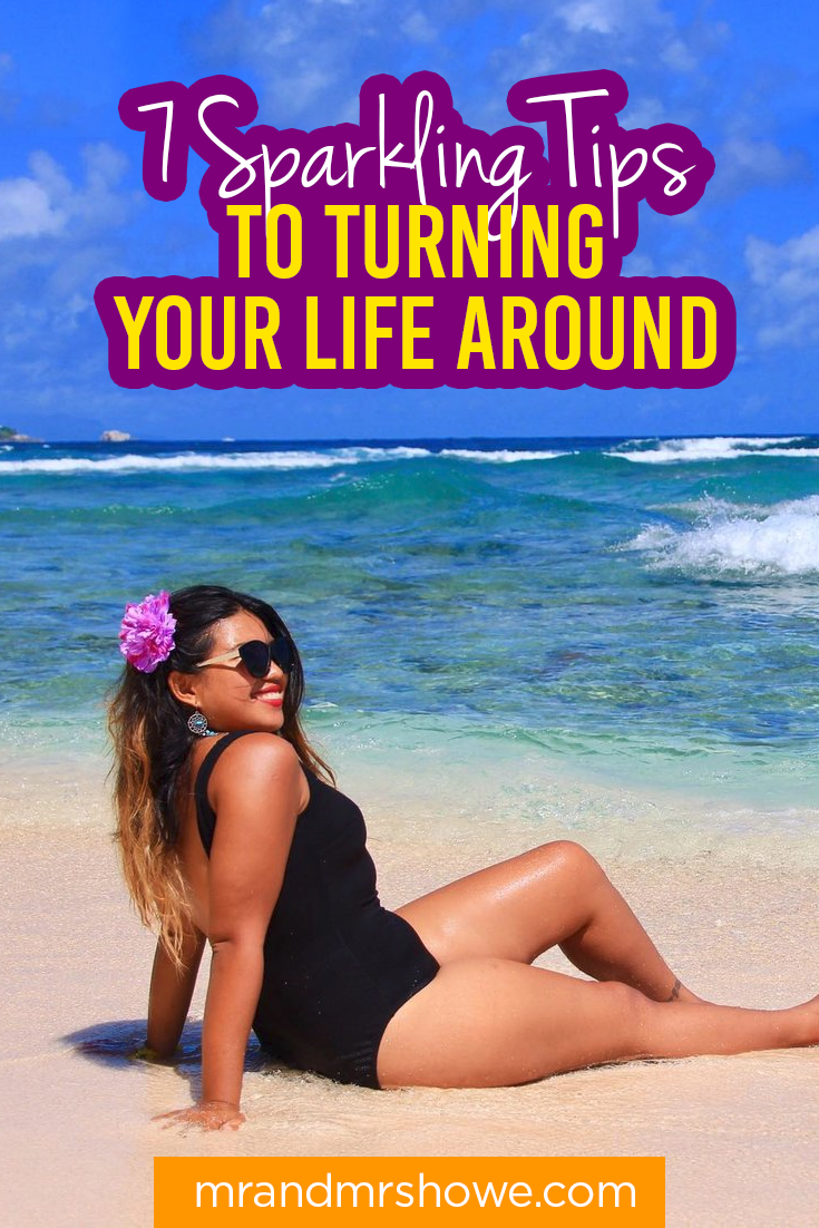7 Sparkling Tips to Turning Your Life Around2.png