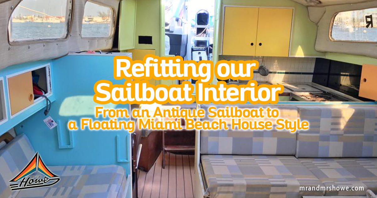 Refitting Our Sailboat Interior: From An Antique Sailboat To A Floating  Miami Beach House Style U2014 Mru0026MrsHowe   Lifestyle U0026 Sailing Blog