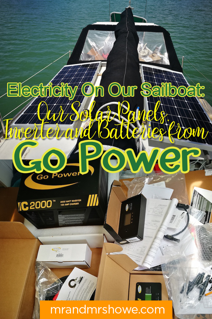 Electricity On Our Sailboat Our Solar Panels, Inverter and Batteries from Go Power1.png
