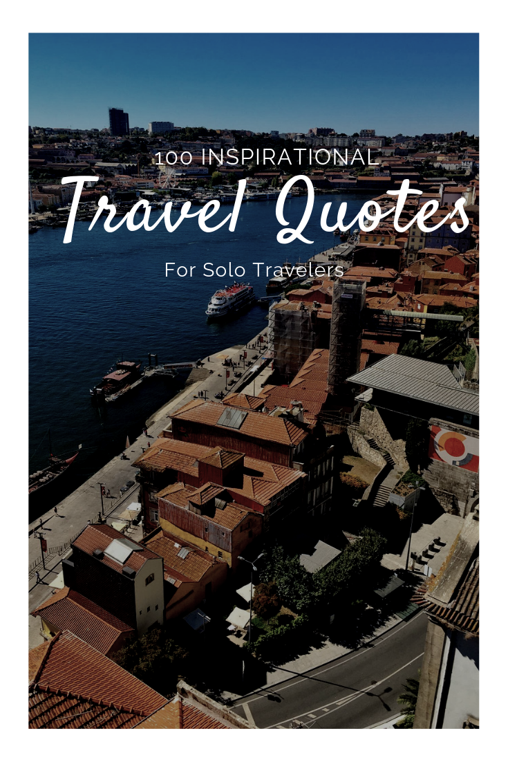 100 Inspirational Travel Quotes For Solo Travelers - Instagram Quotes When You Travel Solo.png