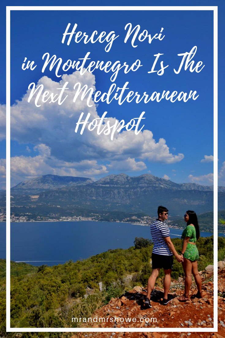 7 Reasons Why Herceg Novi in Montenegro Is The Next Mediterranean Hotspot To Watch Out For (and why you SHOULD visit ASAP).png