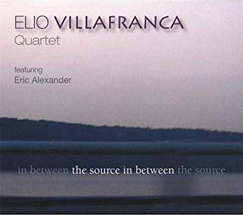 Elio Villafranca Quartet The Source In Between.jpg