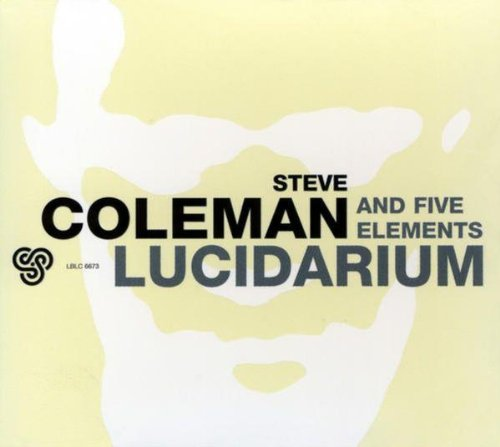 Steve Coleman and Five Elements Lucidarium.jpg
