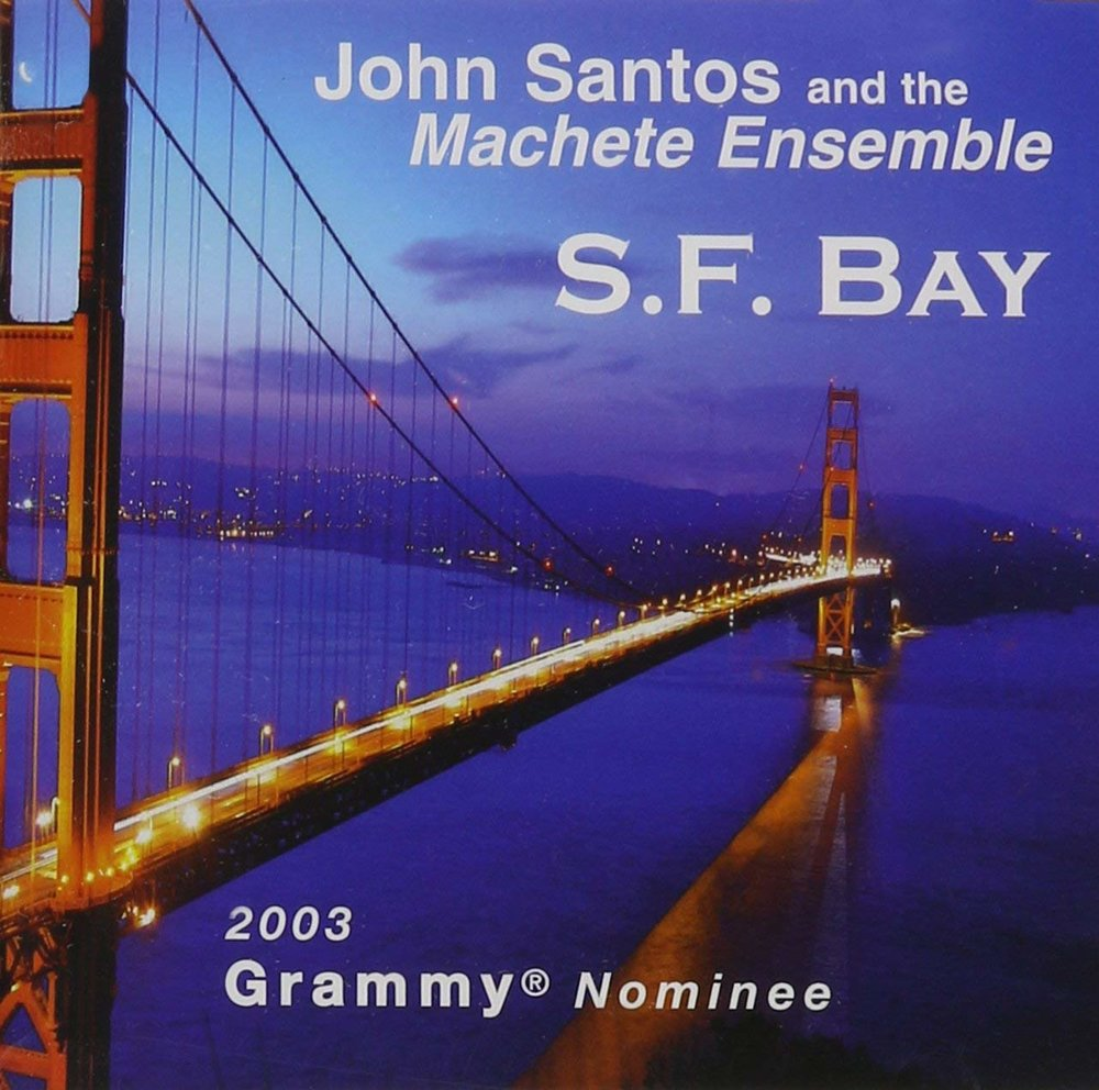 John Santos and The Machete Ensemble SF Bay.jpg