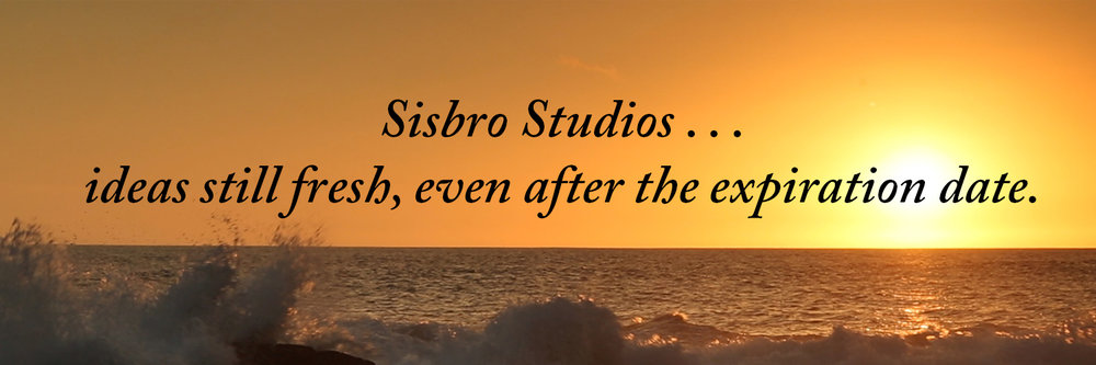 Sisbro Studios ... ideas still fresh, even after the expiration date.