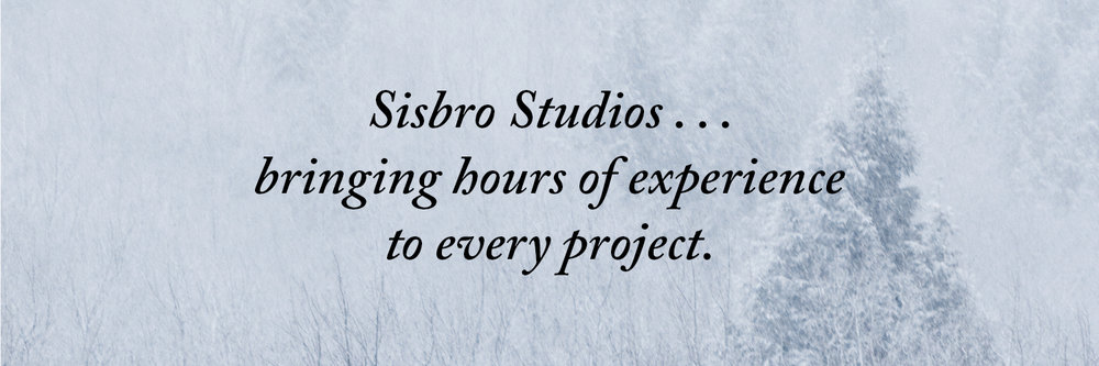 Sisbro Studios ... bringing hours of experience to every project.