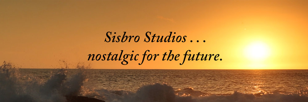 Sisbro Studios ... nostalgic for the future.