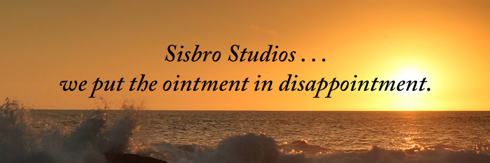 Sisbro Studios ... we put the ointment in disappointment.
