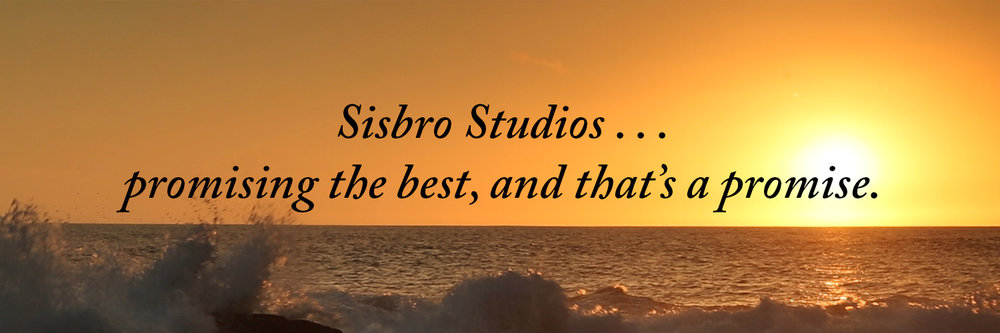 Sisbro Studios...Promising the best, and that's a promise.