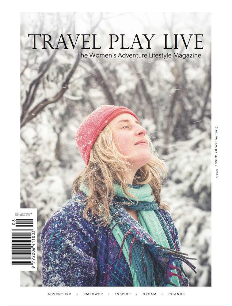 TRAVEL PLAY LIVE MAGAZINE Australian women's adventure lifestyle magazine full of beautifully inspiring, empowering and adventurous stories. Feature for Spindrift Collections.