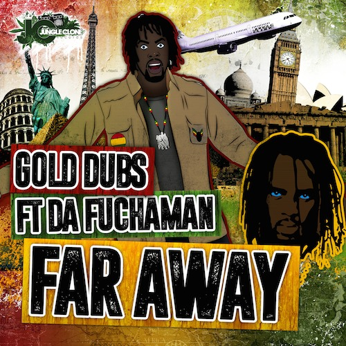 Gold Dubs ft. Da Fuchaman Far Away JCR008