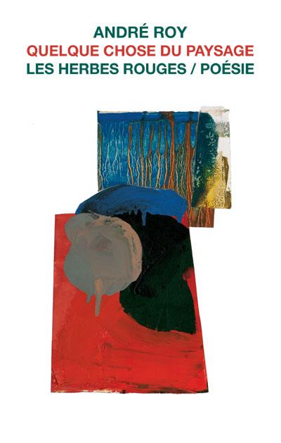 Quelque chose du paysage     André Roy , 2016