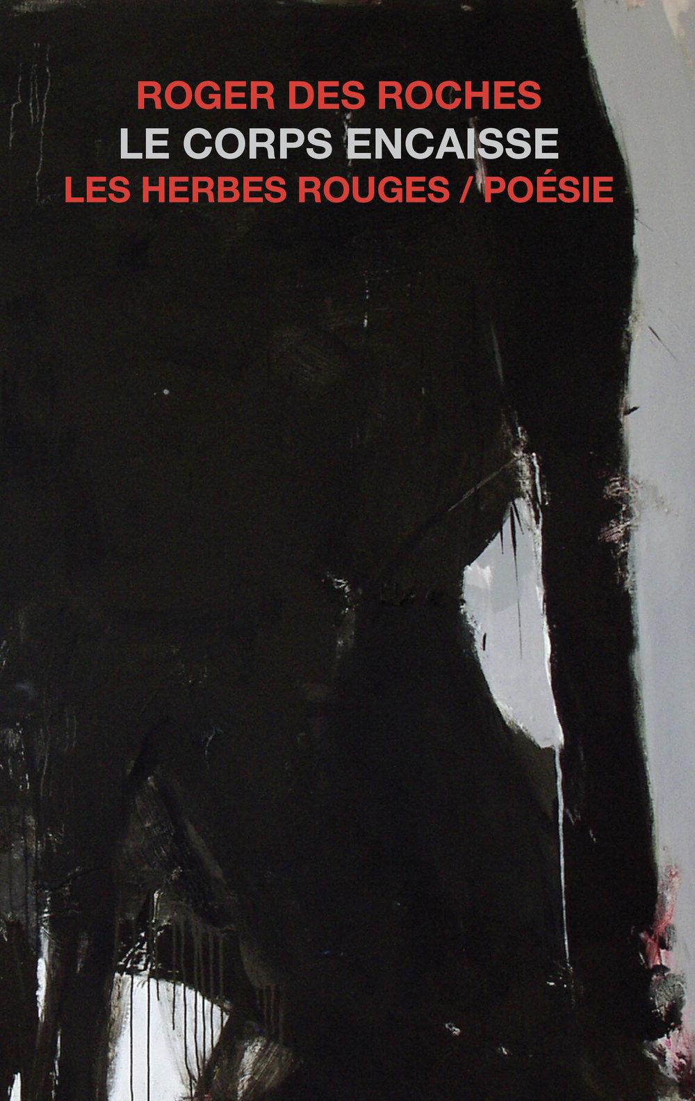 Le corps encaisse     Roger Des Roches , 2015
