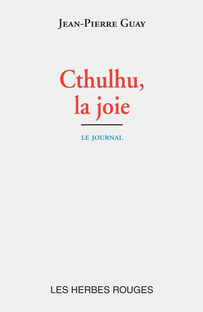 Cthulhu, la joie Jean-pierre guay, 2015