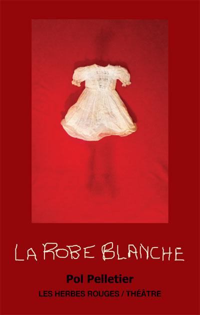 La Robe blanche Pol Pelletier, 2015