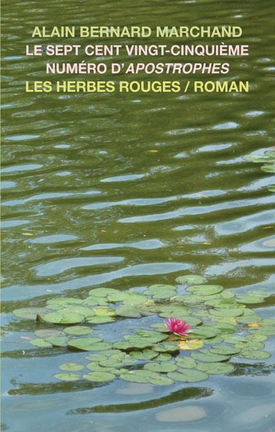 Le sept cent vingt-cinquième numéro d'Apostrophes Alain Bernard Marchand, 2013