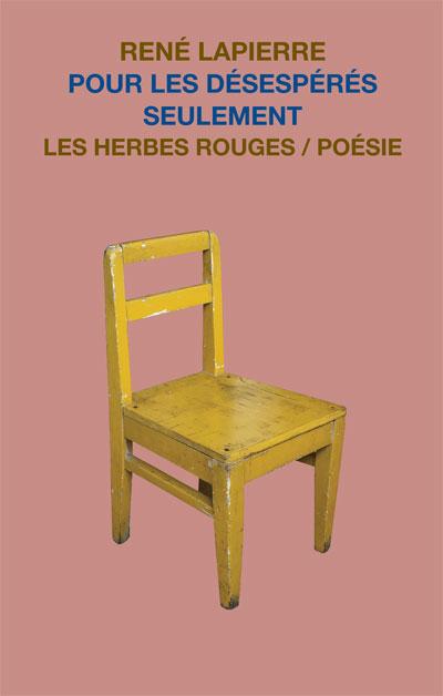 Pour les désespérés seulement     René Lapierre , 2012