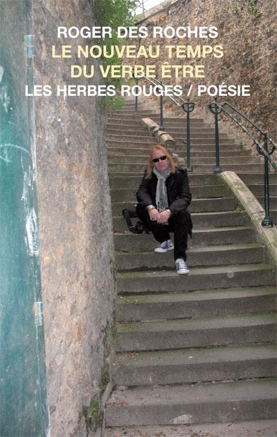 Le nouveau temps du verbe être     Roger Des Roches , 2011