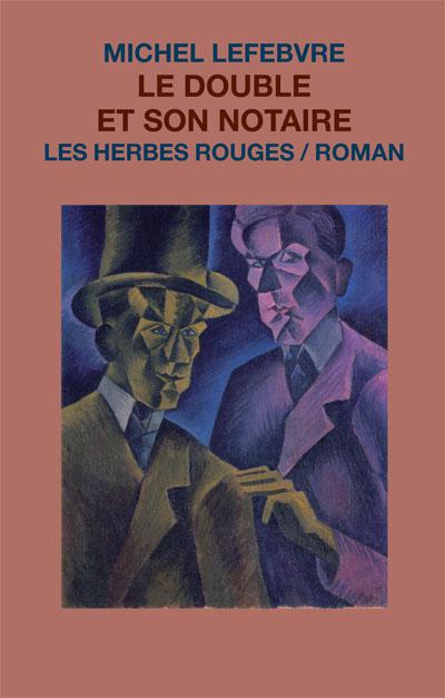 Le double et son notaire Michel Lefebvre, 2010