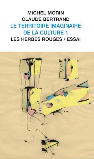 Leterritoire imaginaire de la culture 1 Claude Bertrand et Michel Morin,2016