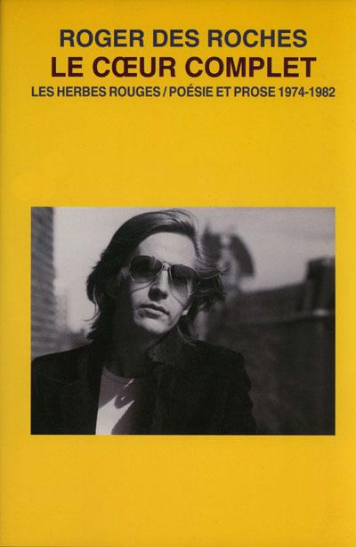 Le cœur complet poésie et prose 1975-1982 Roger Des Roches,2000