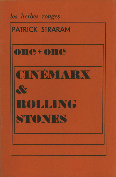 One + One Cinémarx & Rolling Stones essai Patrick Straram, le bison ravi,1971