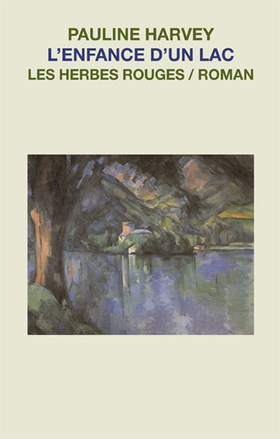 L'enfance d'un lac Pauline Harvey, 2012
