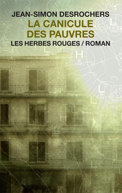 La canicules des pauvres Jean-Simon DesRochers, 2009