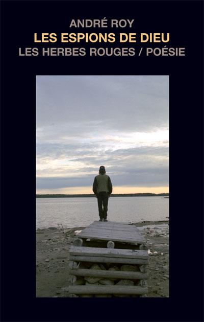 Les espions de dieu     André roy , 2008