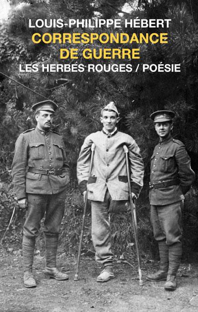 Correspondance de guerre     Louis-Philippe Hébert , 2008