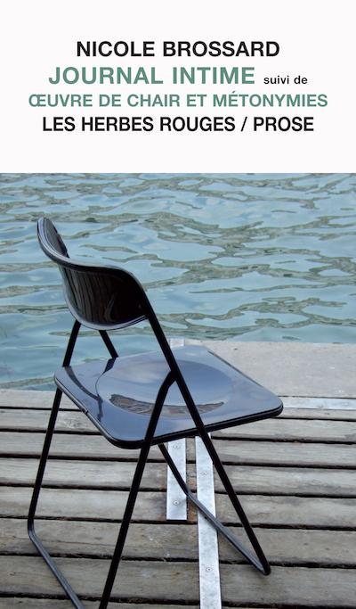 Journal intime suivi de œuvre de chair et métonymies NIcole Brossard, [1984, 1998] 2008