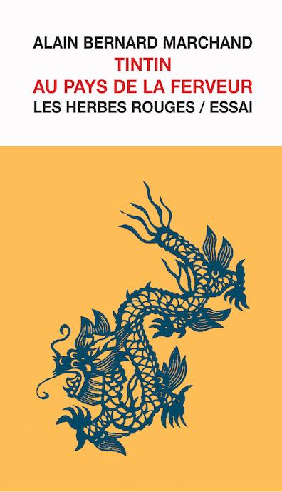 Tintin au pays de la ferveur Alain Bernard Marchand, [1996] 2008