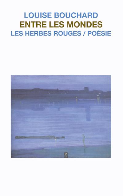Entre les mondes     Louise Bouchard , 2007