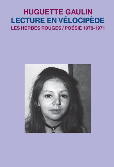 Lecture en vélocipède    Poésie 1970-1971   Huguette Gaulin , [1983] 2006