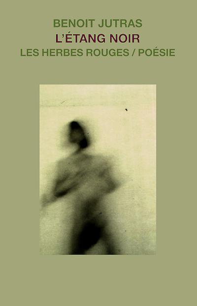 L'Étang noir     Benoit Jutras , 2005