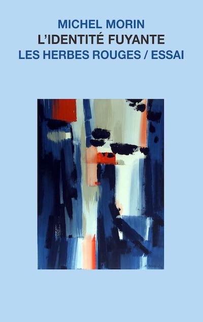 L'identité fuyante Michel Morin,2004