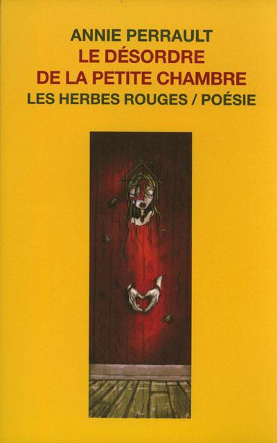 Le désordre de la petite chambre    Annie Perrault, 2004