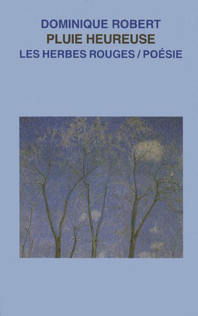 Pluie HEureuse     Dominique Robert , 2004