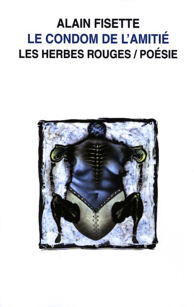 Le condom de l'amitié     Alain Fisette , 2004