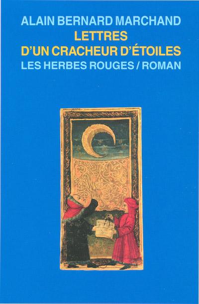 Lettres d'un cracheur d'étoiles Alain Bernard Marchand, 2004