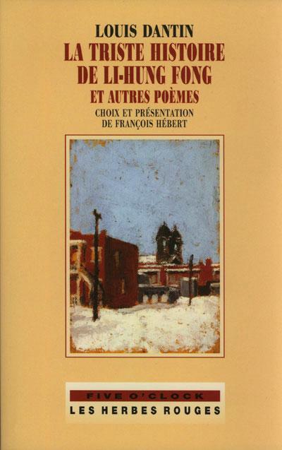 LA TRISTE HISTOIRE DE LI-HUNG FONG ET AUTRES POÈMES     LOUIS DANTIN , 2003