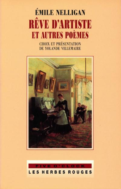RÊVES D'ARTISTES ET AUTRES POÈMES ÉMILE NELLIGAN, 2003