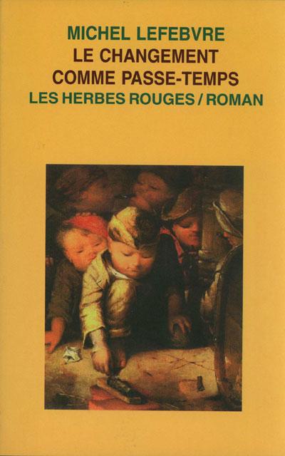 Le changement comme passe-temps Michel Lefebvre, 2002