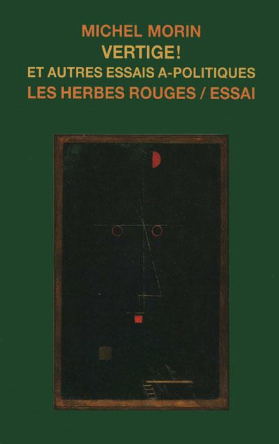 Vertige! et autres essais a-politiques Michel Morin,2002