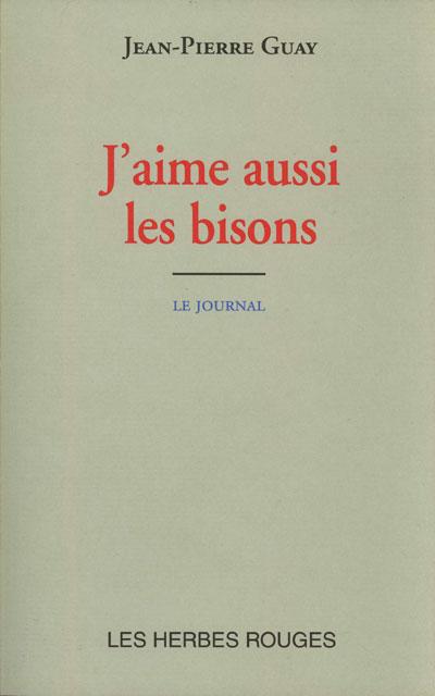 J'aime aussi les bisons Jean-Pierre Guay, 2000